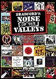 Bradford's Noise Of The Valleys Volume One - 1967-1987