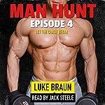 Man Hunt: Episode 4 | Luke Braun