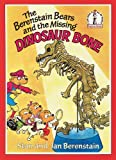 The Berenstain Bears and the Missing Dinosaur Bone (Beginner Series) (0001713337) by Berenstain, Stan