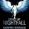 Court of Nightfall: Nightfall Chronicles #1 Audiobook by Karpov Kinrade Narrated by Emily Woo Zeller