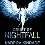 Court of Nightfall: Nightfall Chronicles #1 | Karpov Kinrade