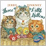Three Little Kittens (0803735332) by Pinkney, Jerry