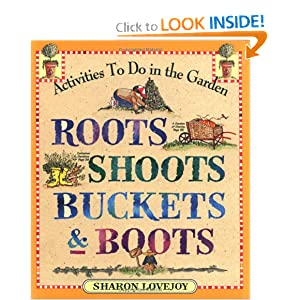 Roots, Shoots, Buckets & Boots: Gardening Together with Children