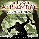 The Spook's Tale: The Last Apprentice Audiobook by Joseph Delaney Narrated by Christopher Evan Welch