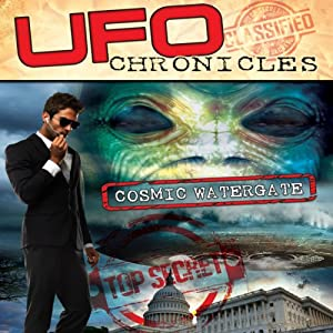 UFO Chronicles: Cosmic Watergate Audiobook