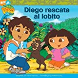 img - for Diego rescata al lobito (Diego's Wolf Pup Rescue) (Go Diego Go! (Simon)) (Spanish Edition) (2006-08-29) book / textbook / text book