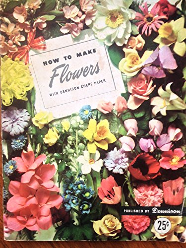 How to Make Flowers with Dennison Crepe Paper PDF