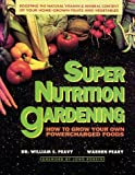 Super Nutrition Gardening (0895295326) by William S. Peavy