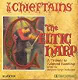 The Celtic Harp: A Tribute to Edward Bunting The Chieftains