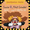 Junie B. Jones #24: BOO...and I MEAN It! Audiobook by Barbara Park Narrated by Lana Quintal