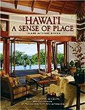 Hawaii A Sense of Place: Island Interior Design