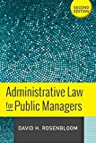 img - for Administrative Law for Public Managers 2nd , Seco edition by Rosenbloom, David H (2014) Paperback book / textbook / text book