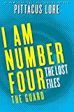 I Am Number Four: The Lost Files: The Guard (Lorien Legacies: The Lost Files)