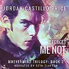 Forget Me Not: Mnevermind, Book 2 Hörbuch von Jordan Castillo Price Gesprochen von: Seth Clayton