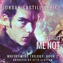 Forget Me Not: Mnevermind, Book 2 | Livre audio Auteur(s) : Jordan Castillo Price Narrateur(s) : Seth Clayton