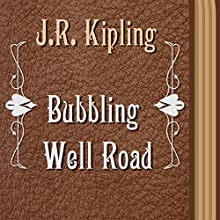Bubbling Well Road (       UNABRIDGED) by Rudyard Kipling Narrated by Anastasia Bertollo