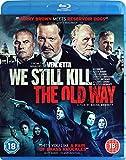 We Still Kill The Old Way [Blu-ray]