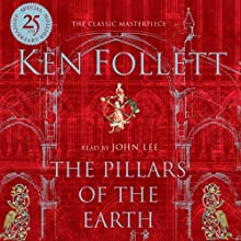 The Pillars of the Earth (       UNABRIDGED) by Ken Follett Narrated by John Lee