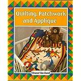 Quilting, Patchwork and Appliqueby Eleanor Van Zandt