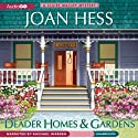 Deader Homes and Gardens: A Claire Malloy Mystery (       UNABRIDGED) by Joan Hess Narrated by Rachael Warren