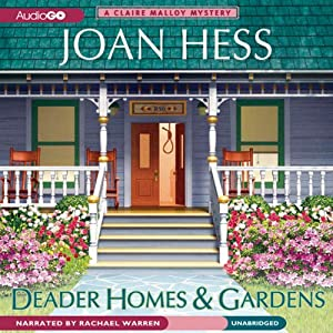 Deader Homes and Gardens: A Claire Malloy Mystery | [Joan Hess]