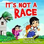 It's Not a Race | A.M. Shah,Melissa Arias Shah Ph.D