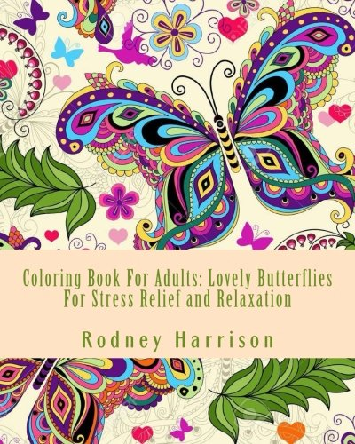 Coloring Book For Adults Lovely Butterflies Stress Relief And Relaxation Adult Books