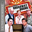 Broadway Bound (Dramatization) (       UNABRIDGED) by Neil Simon Narrated by Dan Castellaneta, Caroline Aaron, Kyle Colerider-Krugh, James Gleason, Alan Mandell, Johnatan Silverman, Jobeth Williams