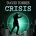 Crisis: The Covert War, Book 1 Audiobook by David Torres Narrated by Corey Ambler