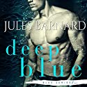 Deep Blue Audiobook by Jules Barnard Narrated by Meghan Styles