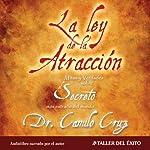 La Ley de La Atraccion [The Law of Attraction]: Mitos y Verdades Sobre El Secreto Mas Extraño del Mundo | Camilo Cruz