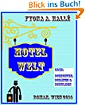 Hotel Welt: Schichten, Sch�tze & Schu...