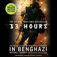 13 Hours: The Inside Account of What Really Happened in Benghazi (       UNABRIDGED) by Mitchell Zuckoff,  Annex Security Team Narrated by Mitchell Zuckoff
