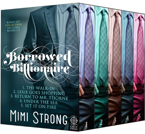 Borrowed Billionaire: Complete Collection (Erotic Romance) by Mimi Strong