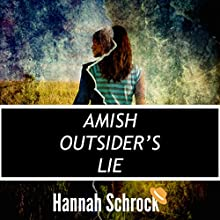 The Amish Outsider's Lie: Katie and Matthew, Book 2 Audiobook by Hannah Schrock Narrated by Lulu James