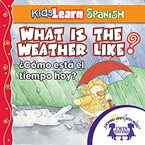Kids Learn Spanish: What Is the Weather Like Today (Weather) Audiobook