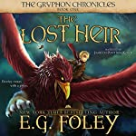 The Lost Heir: The Gryphon Chronicles, Book 1 | E.G. Foley