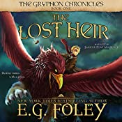 The Lost Heir: The Gryphon Chronicles, Book 1 | E.G. Foley