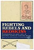 img - for Fighting Rebels and Redskins, Experiences in Army Life of Colonel George B. Sanford, 1861-1892 book / textbook / text book