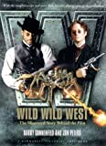 The Wild, Wild, West: The Screenplay and Story Behind the Film (Newmarket Pictorial Moviebook) (1557043949) by Sonnenfeld, Barry