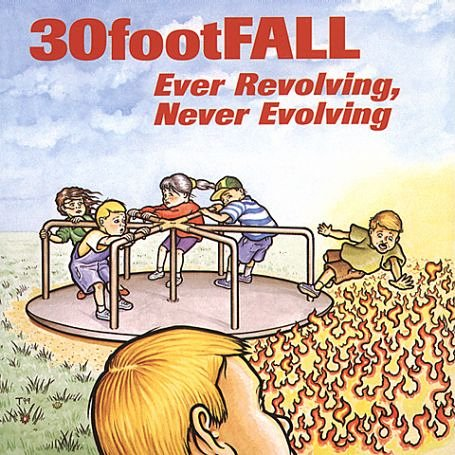30 Foot Fall - Ever Revolving Never Evolving - Zortam Music