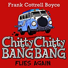 Chitty Chitty Bang Bang Flies Again Audiobook by Frank Cottrell-Boyce Narrated by David Tennant