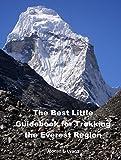 The Best Little Guidebook for Trekking the Everest Region (Nepal Insider Editions)