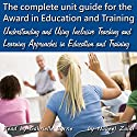 Understanding and Using Inclusive Teaching and Learning Approaches in Education and Training: The Complete Unit Guide for the Award in Education and Training Volume 2 Audiobook by Nabeel Zaidi Narrated by Gabrielle Byrne