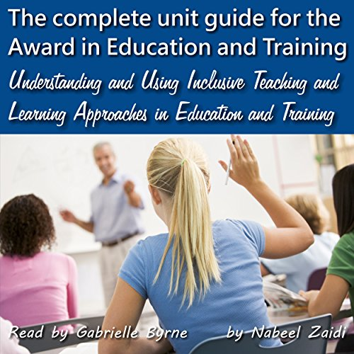 Understanding and Using Inclusive Teaching and Learning Approaches in Education and Training: The Complete Unit Guide for the Award in Education and Training Volume 2 (Audio Unit Development compare prices)