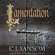 Lamentation (       UNABRIDGED) by C. J. Sansom Narrated by Steven Crossley