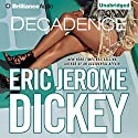 Decadence (       UNABRIDGED) by Eric Jerome Dickey Narrated by Susan Spain
