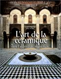 L'Art de la céramique dans l'architecture musulmane (French Edition) (208010568X) by Degeorge, Gérard