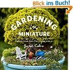 Gardening in Miniature: Create Your O...