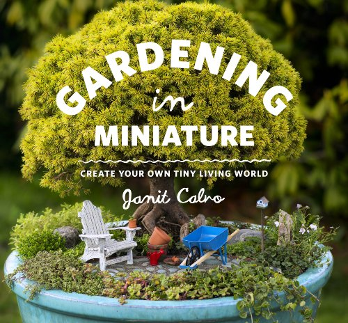 Gardening in Miniature